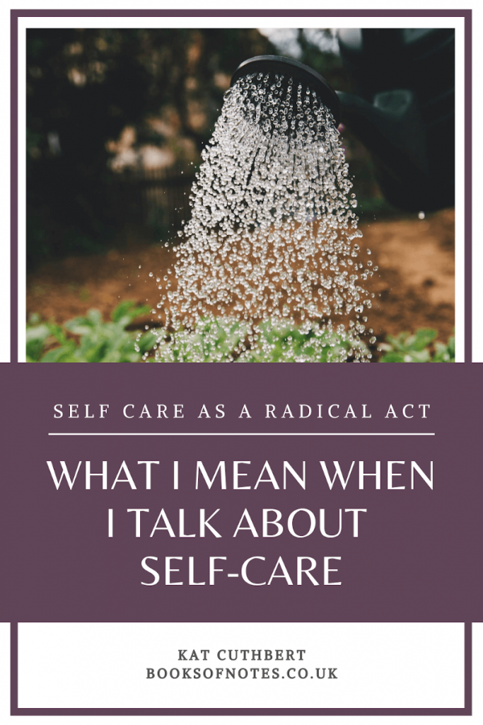 Pin this - What I mean when I talk about self care