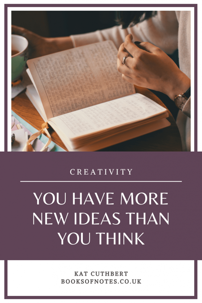 You have more new ideas than you think - pin it